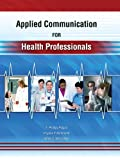 Applied Communication for Health Professionals, Polack, Edward P. and Richmond, Virginia P., 0757551335