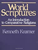 World Scriptures: An Introduction to Comparative Religions, Kenneth Kramer, 0809127814