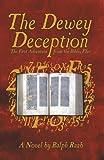 The Dewey Deception, Ralph Raab, 144014687X