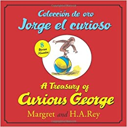 Coleccion de oro Jorge el curioso/A Treasury of Curious George