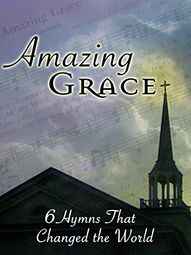 VHS : Amazing Grace: 6 Hymns That Changed the World