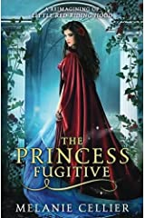 The Princess Fugitive: A Reimagining of Little Red Riding Hood (The Four Kingdoms) (Volume 2) Paperback