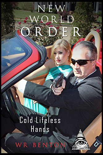 New World Order: Cold Lifeless Hands (Vol. 3) by [Benton, W.R.]