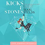Kicks & Stones: Kate Albertson Mysteries, Book 1 | Karl Fields