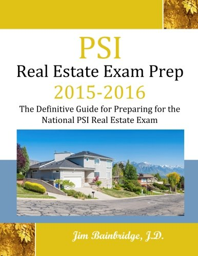 PSI Real Estate Exam Prep 2015-2016: The Definitive Guide to Preparing for the National PSI Real Estate Exam