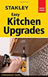 img - for Stanley Easy Kitchen Upgrades (Stanley Quick Guide) book / textbook / text book
