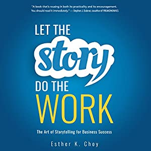 Let the Story Do the Work Audiobook