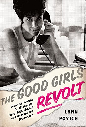 The Good Girls Revolt: How the Women of Newsweek Sued their Bosses and Changed the Workplace (A Good Boss And A Bad Boss Essay)