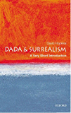 Dada and Surrealism: A Very Short Introduction (Very Short Introductions)