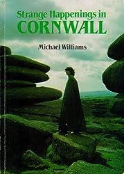 Strange Happenings in Cornwall by Michael Williams (1981-11-09)