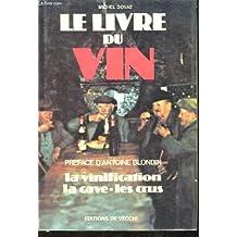 Le Livre du vin : La vinification, la cave, les crus