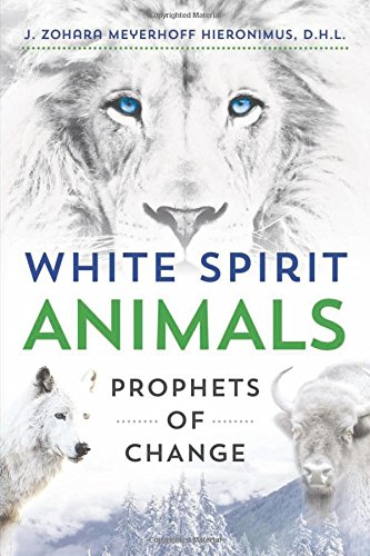 (White Spirit Animals: Prophets of)
