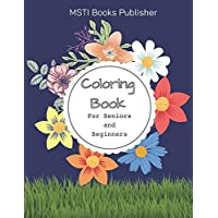 Image for Coloring Book for Seniors and Beginners: Large Print Designed Flowers and Flora Simple Coloring Book