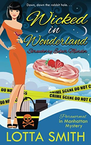 Wicked in Wonderland: Strawberry clair Murder (Paranormal in Manhattan Mystery)