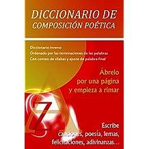Diccionario De Composición Poética: Ábrelo por una página y empieza a rimar (Spanish Edition)