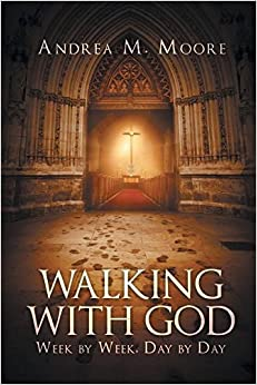 Walking with God: Week by Week, Day by Day