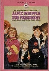 Alice Whipple for President
