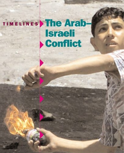 The Arab-Israeli Conflict (Timelines)