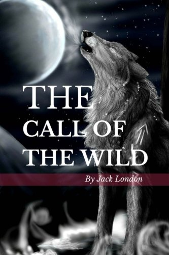 The Call of the Wild: Color Illustrated, Formatted for E-Readers (Unabridged Version)