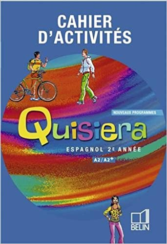Amazon Fr Quisiera 3eme Cahier D Exercices By Belin 2007
