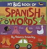 My Big Book of Spanish Words, Rebecca Emberley, 0316118036