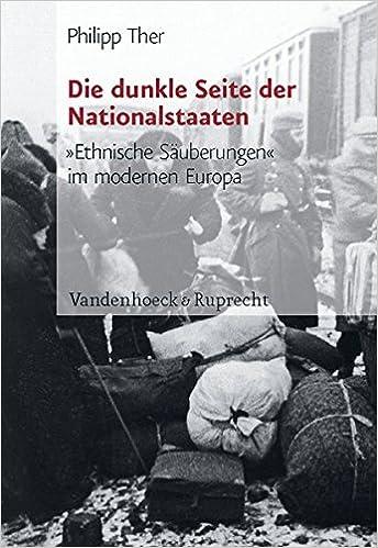 Bildergebnis für Die dunkle Seite der Nationalstaaten. Ethnische Säuberungen im modernen Europa