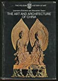 The Art and Architecture of China, Laurence Sickman and Alexander Soper, 0140560106