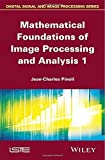 Mathematical Foundations of Image Processing and Analysis, Pinoli, 1848215460