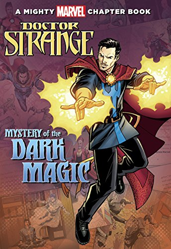 Doctor Strange: Mystery of the Dark Magic: A Mighty Marvel Chapter Book (A Marvel Chapter Book)