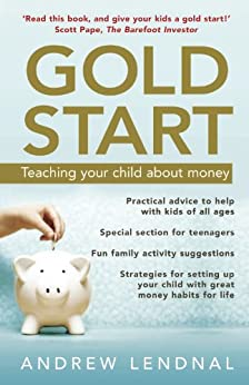 Gold Start: Teaching your child about money by [Lendnal, Andrew]