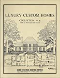 img - for Luxury Custom Home: Collection B : 3,000 to 3,900 Square Feet : 104 Plans book / textbook / text book