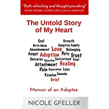 The Untold Story of My Heart: Memoir of an Adoptee