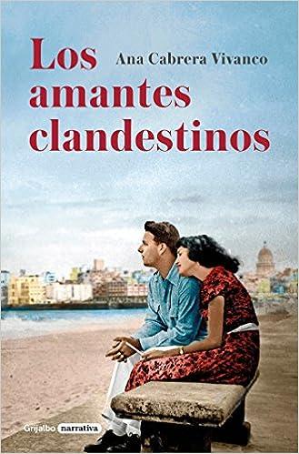 Amazon.com: Los amantes clandestinos / Secret Lovers (Spanish Edition) (9788425351396): Ana Vivanco Cabrera: Books