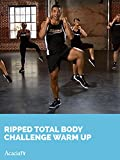 Ripped Total Body Challenge: Warm Up