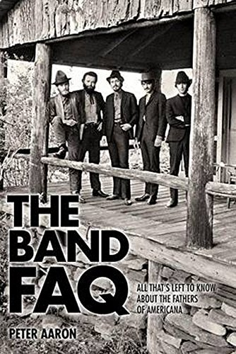 The Band FAQ: All That's Left to Know About the