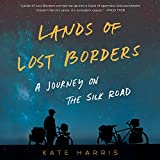 #5: Lands of Lost Borders: A Journey on the Silk Road