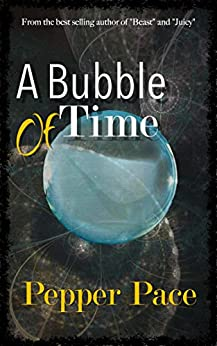 A Bubble of Time by [Pace, Pepper]