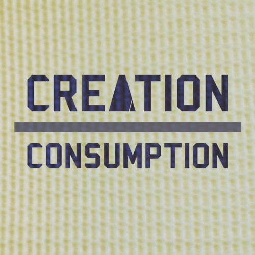 Creation over Consumption [Explicit]