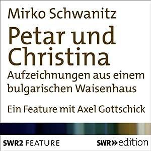 Petar und Christina Hörbuch