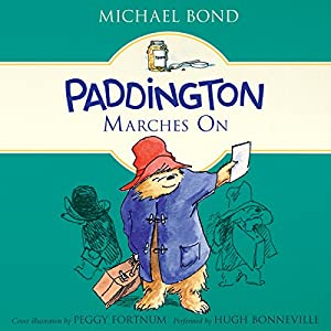 Paddington Marches On Audiobook by Michael Bond Narrated by Hugh Bonneville