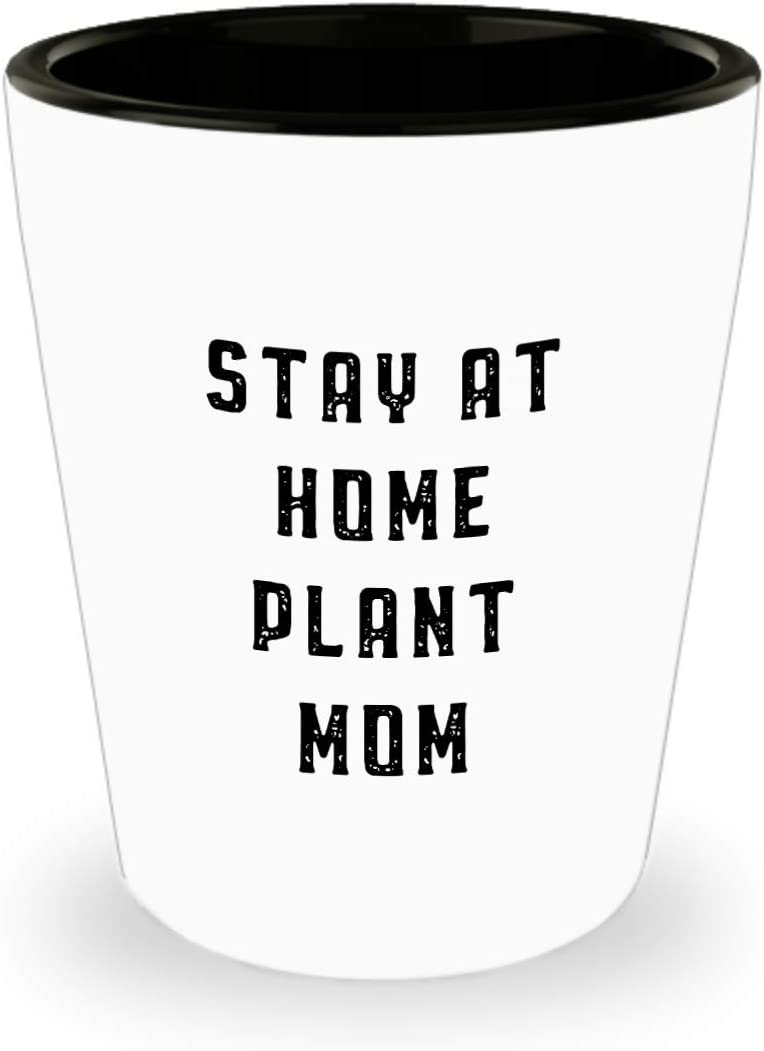 Florist Shot Glass - Stay At Home Plant Mom Cup - Funny Gardening Gifts For Men Women