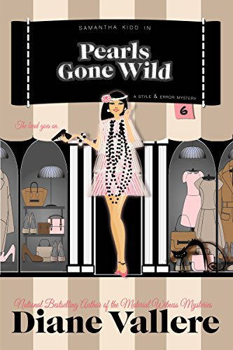 Pearls Gone Wild: A Samantha Kidd Humorous Mystery (Style and Error Mysteries Book 6)