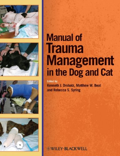 Manual of Trauma Management in the Dog and Cat by , Wiley-Blackwell