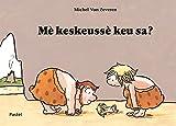 vignette de 'Mé keskeussé keu sa ? (Michel Van Zeveren)'