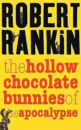 The Hollow Chocolate Bunnies of the Apocalypse (Gollancz)