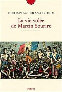 La vie volée de Martin Sourire par Chavassieux