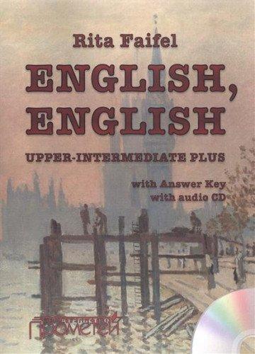 "Download Uchebnik angliyskogo yazyka ""English, English"". Uroven Upper Intermediate Plus (+CD) PDF"
