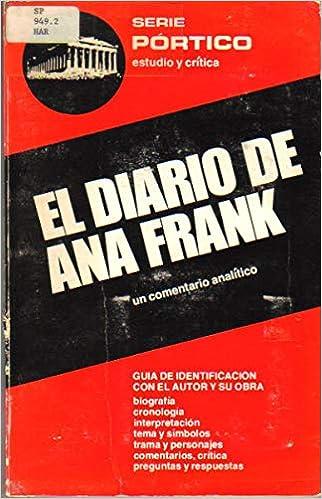 El Diario De Ana Frank Un Comentario Analítico Serie Pórtico Estudio Y Crítica Eugenie Harris Eugenie Harris Isabel Tarán 9780671080792 Books