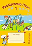 Rechtschreib-Stars - Aktuelle Ausgabe: 1. Schuljahr - Übungsheft: Mit Lösungen