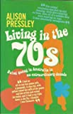 img - for Living in the Seventies : Being Young in Australia in an Extraordinary Decade book / textbook / text book
